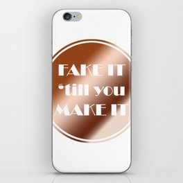 FAKE IT 'till you MAKE IT quote tee iPhone Skin
