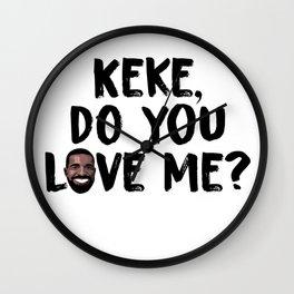 Keke, Do You Love Me Wall Clock