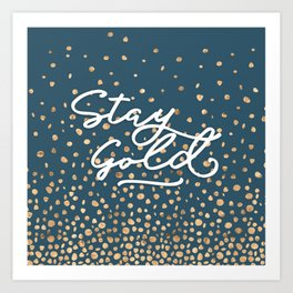 Stay Gold - Golden Drops Art Print