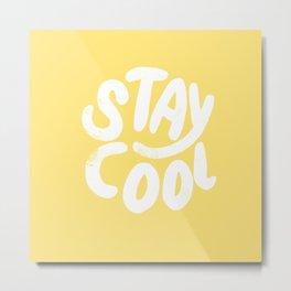 Stay Cool Vintage yellow Metal Print