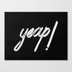 yeap! Canvas Print