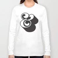 ampersand Long Sleeve T-shirts featuring Ampersand by Mark Caneso