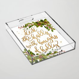 Deck the halls in calligraphy and watercolor holly Acrylic Tray