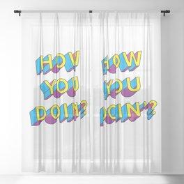 HOW YOU DOIN'? Sheer Curtain