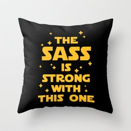 The Sass Is Strong Funny Quote Throw Pillow