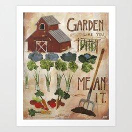 Garden Like You Mean It Art Print