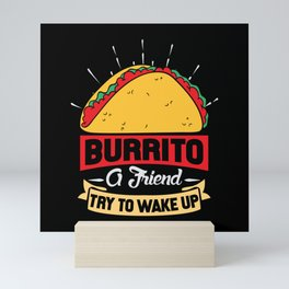 Burrito a friend try to wake up Mini Art Print