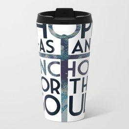 WE HAVE THIS HOPE. Metal Travel Mug