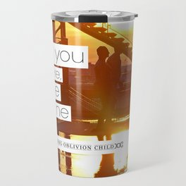 Once You Were Here, Now We Are Sane Travel Mug
