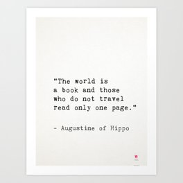 """Augustine of Hippo """"The world is a book and those who do not travel read only one page."""" Art Print"""