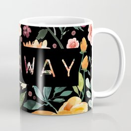 Say it with Flowers: GO AWAY Coffee Mug