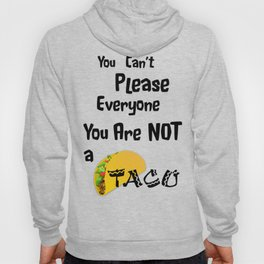You Are Not a Taco Hoody