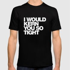 I WOULD KERN YOU SO TIGHT Black Mens Fitted Tee MEDIUM