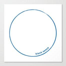 Blank Space Canvas Print