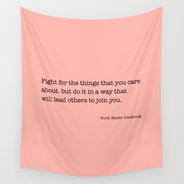 Ruth Bader Ginsburg Quote, Feminist Wall Art, Feminist Gift, Fight for the Things You Care About Wall Tapestry