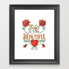 Life is Beautiful 1 Framed Art Print