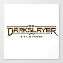 The Darkslayer Bish Happens Canvas Print