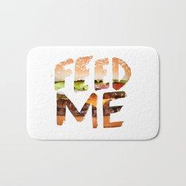 Feed me. Bath Mat
