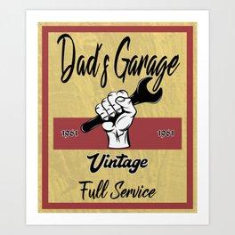 Dad`s Garage Art Print