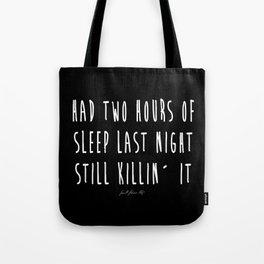 Still Killin It Tote Bag