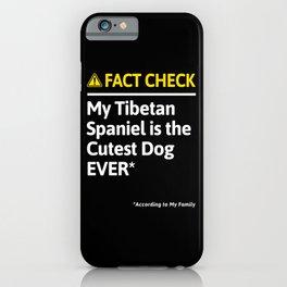 Tibetan Spaniel Dog Funny Fact Check iPhone Case