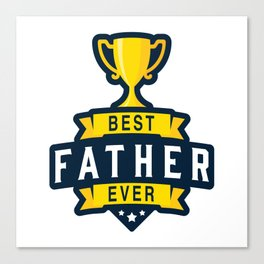 Best Father Ever Canvas Print