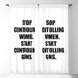 Stop Controlling Women. Start Controlling Guns. Blackout Curtain
