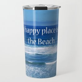My Happy Place is at the Beach Travel Mug
