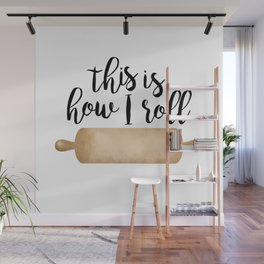 This Is How I Roll Wall Mural