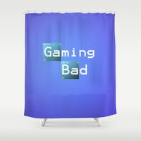 gaming Shower Curtains featuring Gaming Bad by Fernando Derkoski