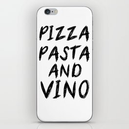 PIZZA PASTA AND VINO Black & White quote iPhone Skin