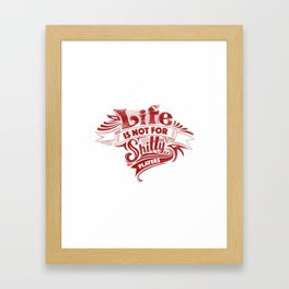 life is not for shitty players Framed Art Print