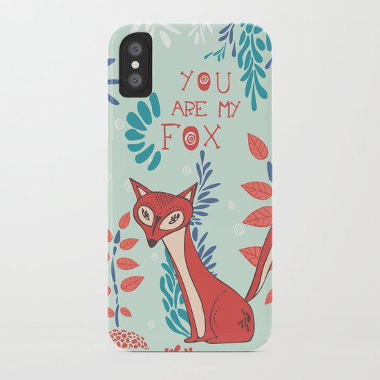 You are my Fox iPhone Case