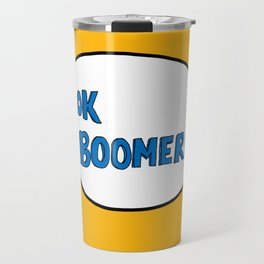 Ok Boomer! Travel Mug