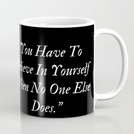 Believe In Yourself Quote Motivational Coffee Mug