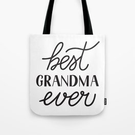 Best Grandma Ever calligraphy hand lettering  Tote Bag