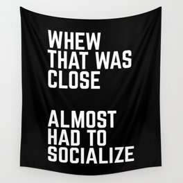 Almost Had To Socialize Funny Quote Wall Tapestry