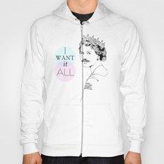 I Want It All Hoody