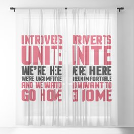 Introverts Unite Funny Quote Sheer Curtain