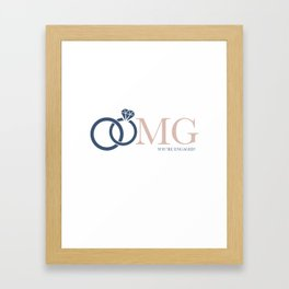 OMG You're Engaged! Framed Art Print