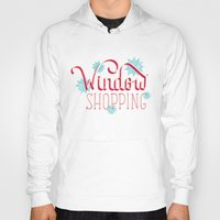 shopping Hoodies featuring Window Shopping by Daily Dishonesty