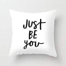 Just Be You black and white contemporary minimalism typography design home wall decor bedroom Throw Pillow