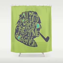The Time That's Given Shower Curtain