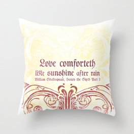 Love Comforteth Like Sunshine - Shakesspeare Love Quote Throw Pillow