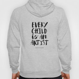 Every Child is an Artist black-white kindergarten nursery kids childrens room wall home decor Hoody
