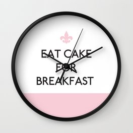 Eat Cake for Breakfast – quote Wall Clock