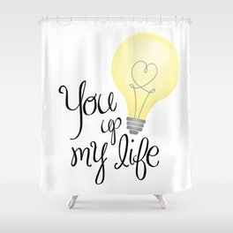 You Light Up My Life Shower Curtain