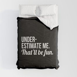 Underestimate Me That'll Be Fun (Black) Comforters