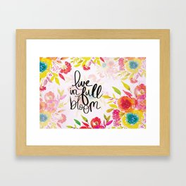 Live in Full Bloom Framed Art Print