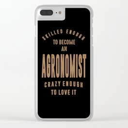 Agronomist - Funny Job and Hobby Clear iPhone Case